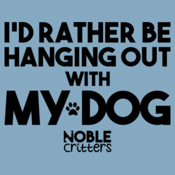 I'D RATHER BE HANGING WITH MY DOG - PREMIUM UNISEX S/S TEE - LIGHT BLUE Design