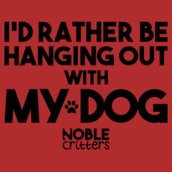 I'D RATHER BE HANGING WITH MY DOG - PREMIUM UNISEX S/S TEE - RED Design
