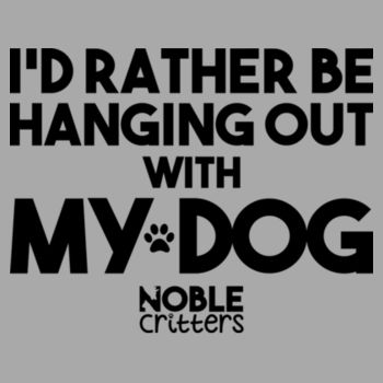 I'D RATHER BE HANGING WITH MY DOG - PREMIUM UNISEX S/S TEE - LIGHT GRAY HEATHER Design