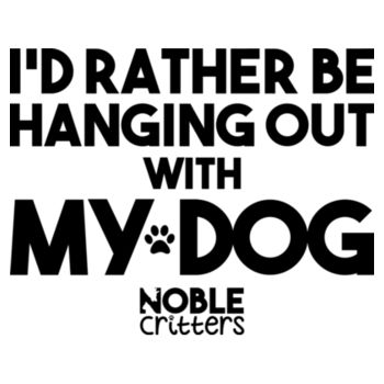 I'D RATHER BE HANGING WITH MY DOG - PREMIUM UNISEX S/S TEE - WHITE Design