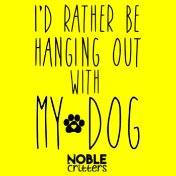 I'D RATHER BE HANGING WITH MY DOG - PREMIUM WOMEN'S FITTED S/S TEE - VIBRANT YELLOW Design