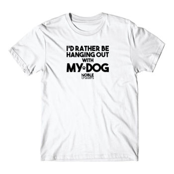I'D RATHER BE HANGING WITH MY DOG - PREMIUM UNISEX S/S TEE - WHITE Thumbnail
