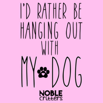 I'D RATHER BE HANGING OUT WITH MY DOG - TODDLER PREMIUM T-SHIRT - LIGHT PINK Design
